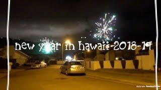 Fireworks in my neighborhood~Happy new Year in Hawaii 2018-19