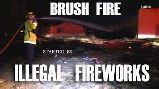 FIRE STARTED BY ILLEGAL FIREWORKS