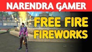 Free Fire Fireworks | Garena free Fire | Free Fire Training Fireworks | Narendra Gamer | #1stvideo