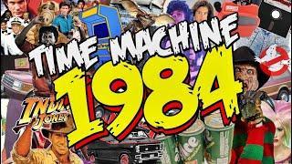 (1984) TIME MACHINE (Movies - Music - Trivia - Fashion - Toys - Food & MORE)