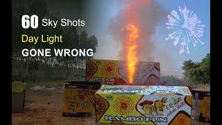 60 Sky Shots - Sky Shots Fireworks - Sky Shots Test at Day Time - Gone Wrong - Diwali Crackers 2018