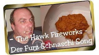 The Hawk Fireworks - Der Furz Schnaschi Song I Was man alles so macht I The Hawk Fireworks
