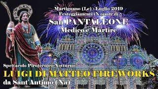 MARTIGNANO (Le) - SAN PANTALEONE 2019 - LUIGI DI MATTEO FIREWORKS (Notturno)