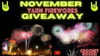 Crochet Rocks November Yarn Fireworks Giveaway