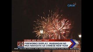 24 Oras: Fireworks display, inabangan ng mga nakisaya sa Chinese New Year