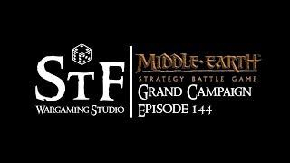 The Middle-Earth SBG Grand Campaign, Episode 144 - Fiends and Fireworks