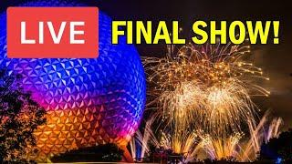 LIVE IllumiNations Reflections of Earth FINAL SHOW at Epcot!