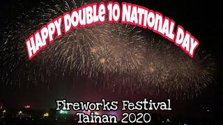 Happy Double Tenth National Day II Fireworks Festival Tainan 2020