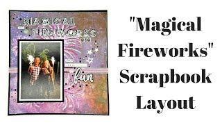 Magical Fireworks Scrapbook Layout | Process Video
