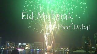 Dubai Eid Celebration at Al Seef II Al Seef Fireworks in Eid-ul-Fitr-2019 II Al Seef II Al Seef-2019