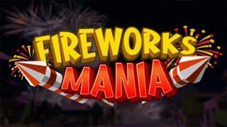 Fireworks Mania - An Explosive Simulator - Симулятор Запуска Фейерверков