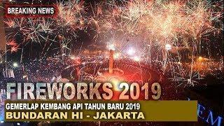 Indahnya Kembang api Tahun baru 2019 - Fireworks 2019 BUNDARAN HI - FULL