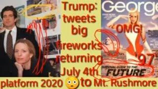 Trump Tweets:Big Fireworks Returning July 4th to Mt.Rushmoore...