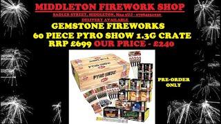GEMSTONE FIREWORKS PYRO SHOW 60 PIECE 1.3G CRATE £240 MIDDLETON FIREWORK SHOP PRE-ORDER ONLY