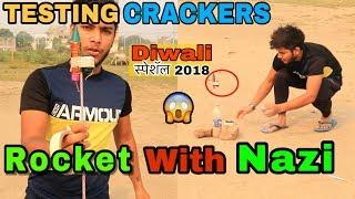 TESTING NEW CRACKERS | Rocket With Nazi | FIREWORKS 2018 | Diwali Special Video | Celebrating Diwali