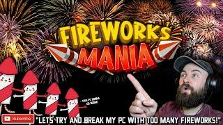 Blowing Things Up With Fireworks // Fireworks Mania Game // FIREWORKS SIMULATOR GAMEPLAY