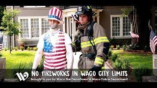 No Fireworks in Waco City Limits, Produced by the City of Waco