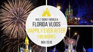 HAPPILY EVER AFTER FIREWORKS AT MAGIC KINGDOM | WALT DISNEY WORLD FLORIDA VLOGS | EPISODE 20