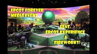 Epcot Forever Media Event Feat. Epcot Experience & Fireworks!