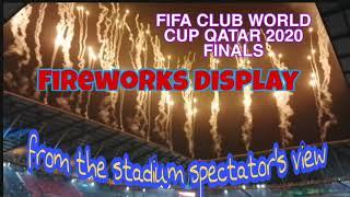 FIREWORKS DISPLAY at FIFA Club World Cup Qatar 2020 Finals | Education City