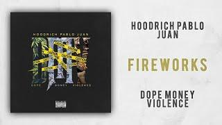 Hoodrich Pablo Juan - Fireworks (Dope Money Violence)
