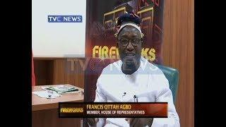 Fireworks with  Francis Ottah Agbo, A Member of the House of Representatives