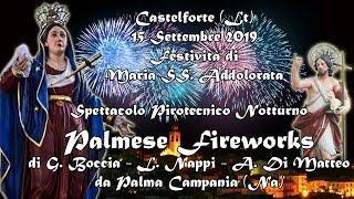 CASTELFORTE (Lt) . B.V. ADDOLORATA 2019 - PALMESE FIREWORKS (Notturno)
