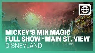 Mickey's Mix Magic Fireworks Spectacular (Main St. View) - Disneyland