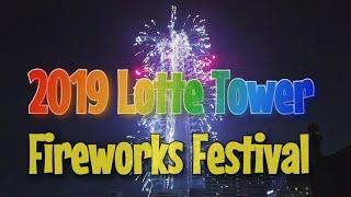 """2019 """"Lotte Tower Fireworks Festival"""" 롯데타워 불꽃축제 [Full ver]"""